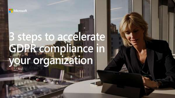 3 Steps To Accelerate GDPR Compliance In Your Organization