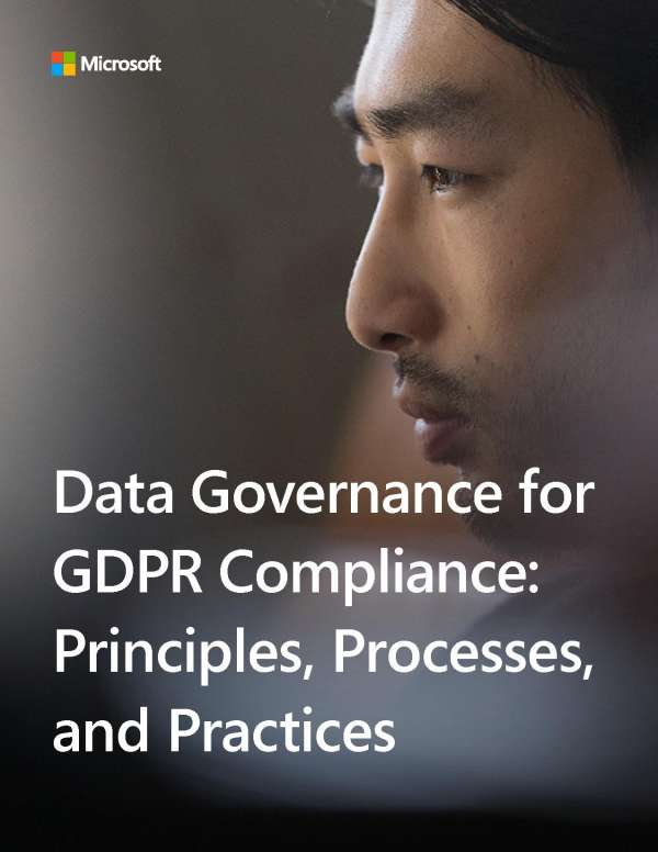 Data Governance For GDPR Compliance: Principles, Processes, And Practices